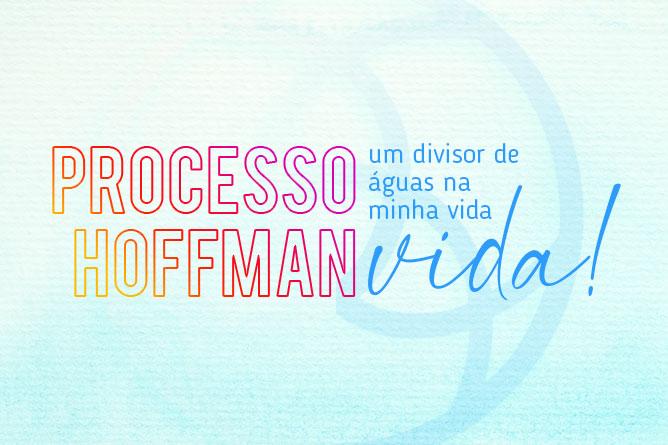 Campanha Processo Hoffman, um divisor de águas na minha vida